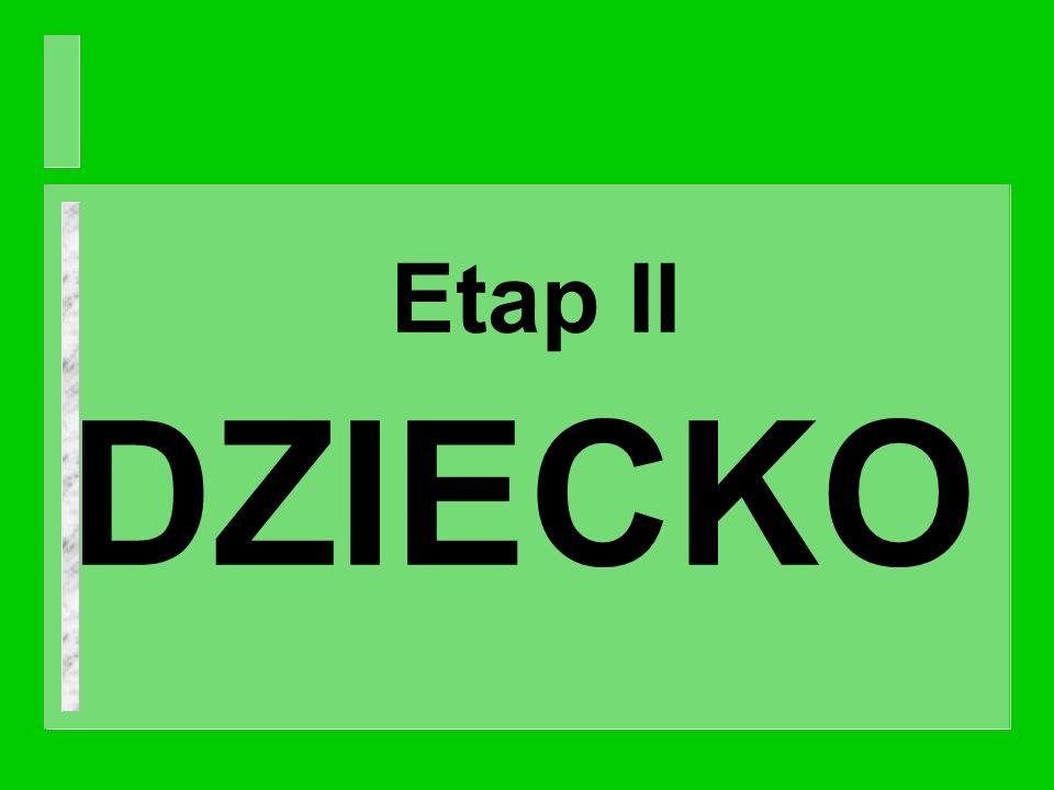 Etap II DZIECKO