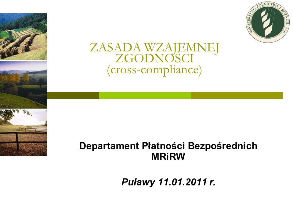 Wzajemna Zgodność Podstawowe wymogi z zakresu zarządzania (Statutory Management Requirements – SMR) - określone w załączniku II do rozporządzenia Rady nr 73/2009.