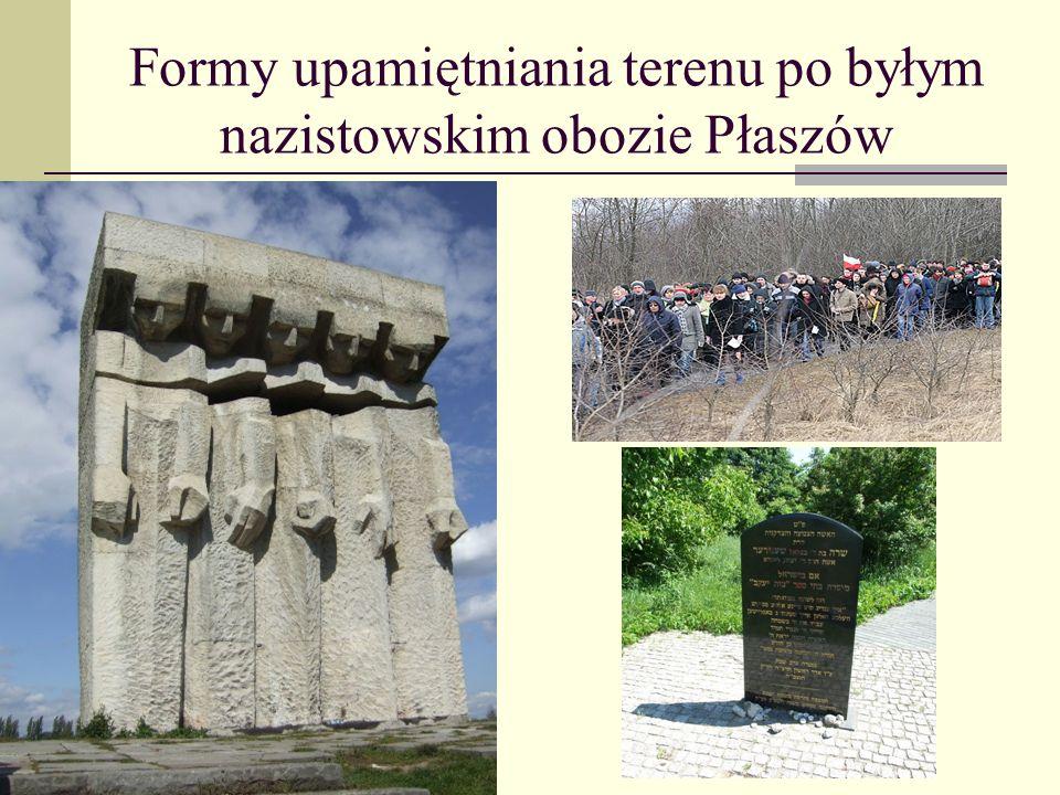 Formy upamiętniania terenu po byłym nazistowskim obozie Płaszów