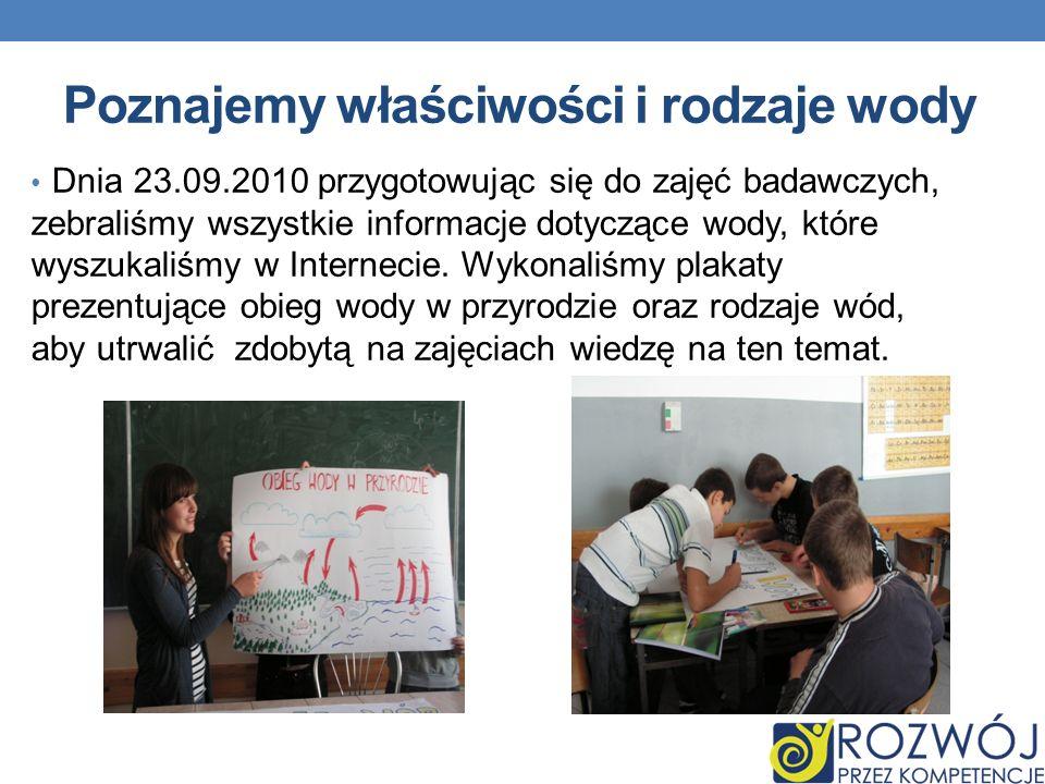 Poznajemy właściwości i rodzaje wody Dnia 23.09.2010 przygotowując się do zajęć badawczych, zebraliśmy wszystkie informacje dotyczące wody, które wyszukaliśmy w Internecie.