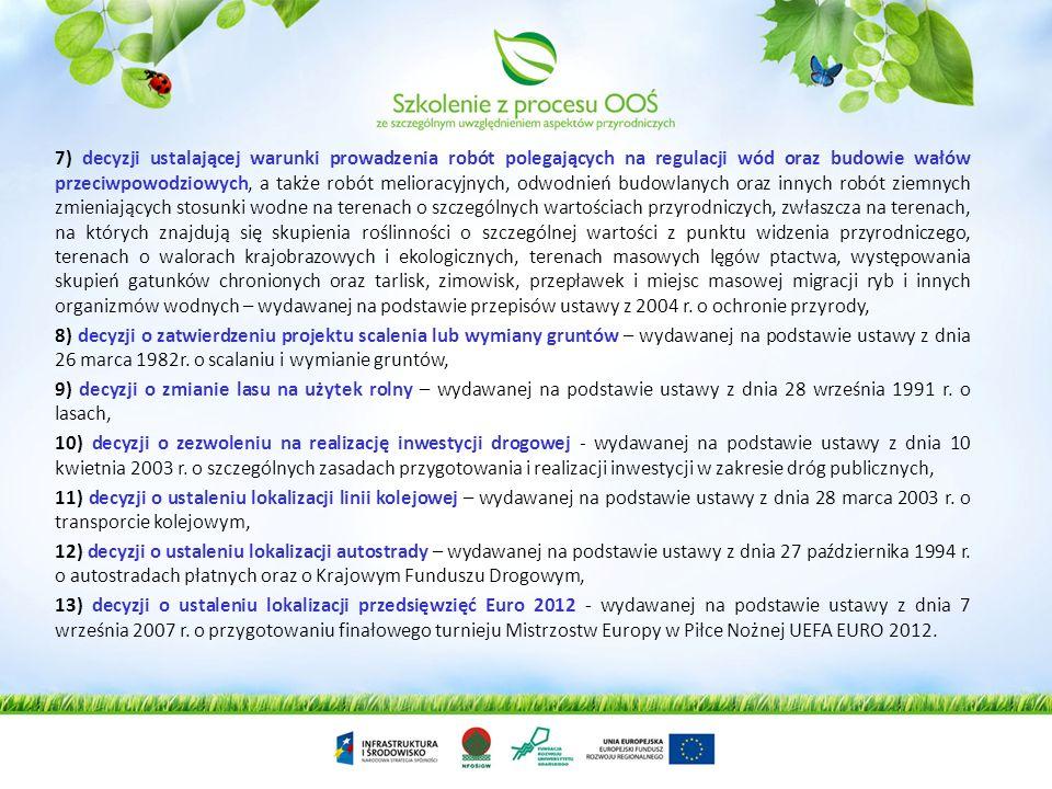 Wydanie decyzji o środowiskowych uwarunkowaniach następuje przed uzyskaniem 18 decyzji administracyjnych - określonych w art. 72 ust. 1 pkt 1-16: 1) d
