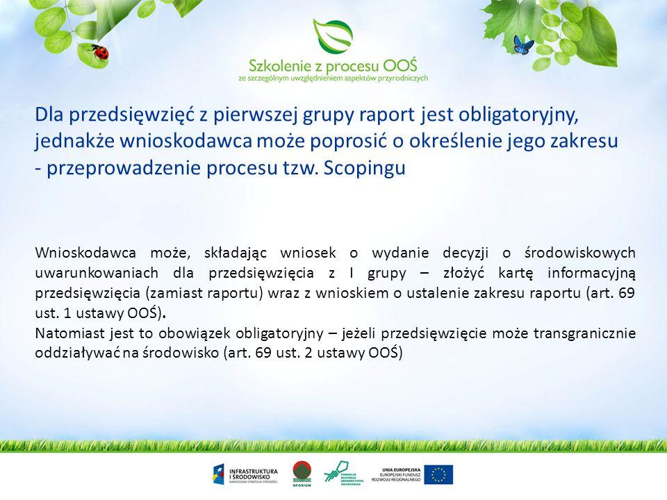Całe postępowanie w sprawie OOŚ będzie przeprowadzone na podstawie informacji zawartych w raporcie bądź KIP Newralgicznym elementem procedury OOŚ jest