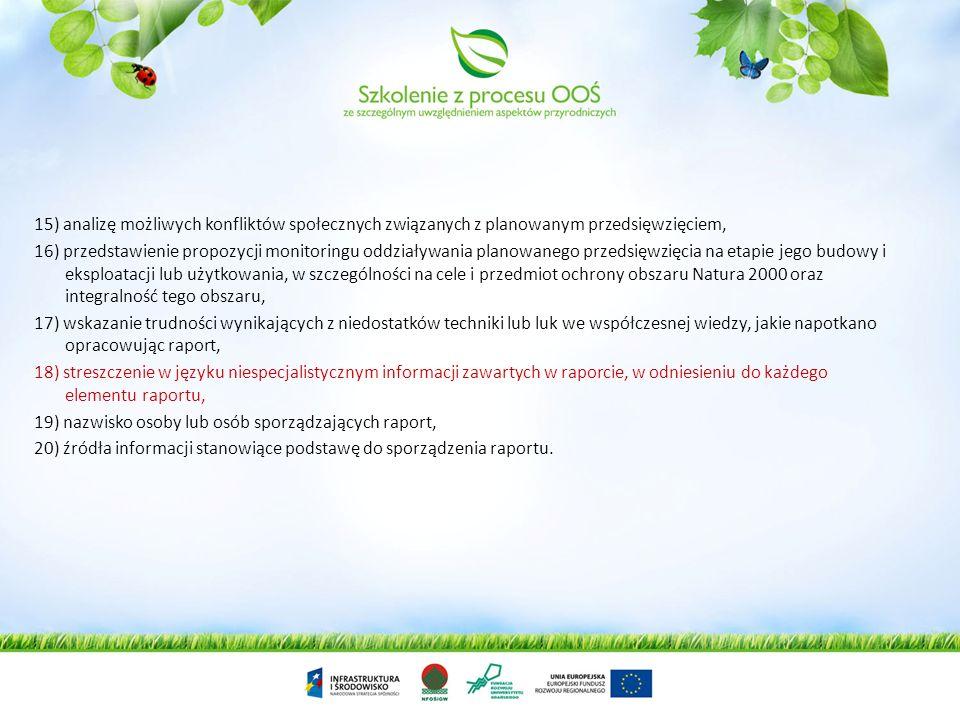 10) dla dróg będących przedsięwzięciami mogącymi zawsze znacząco oddziaływać na środowisko: a) określenie założeń do: - ratowniczych badań zidentyfiko