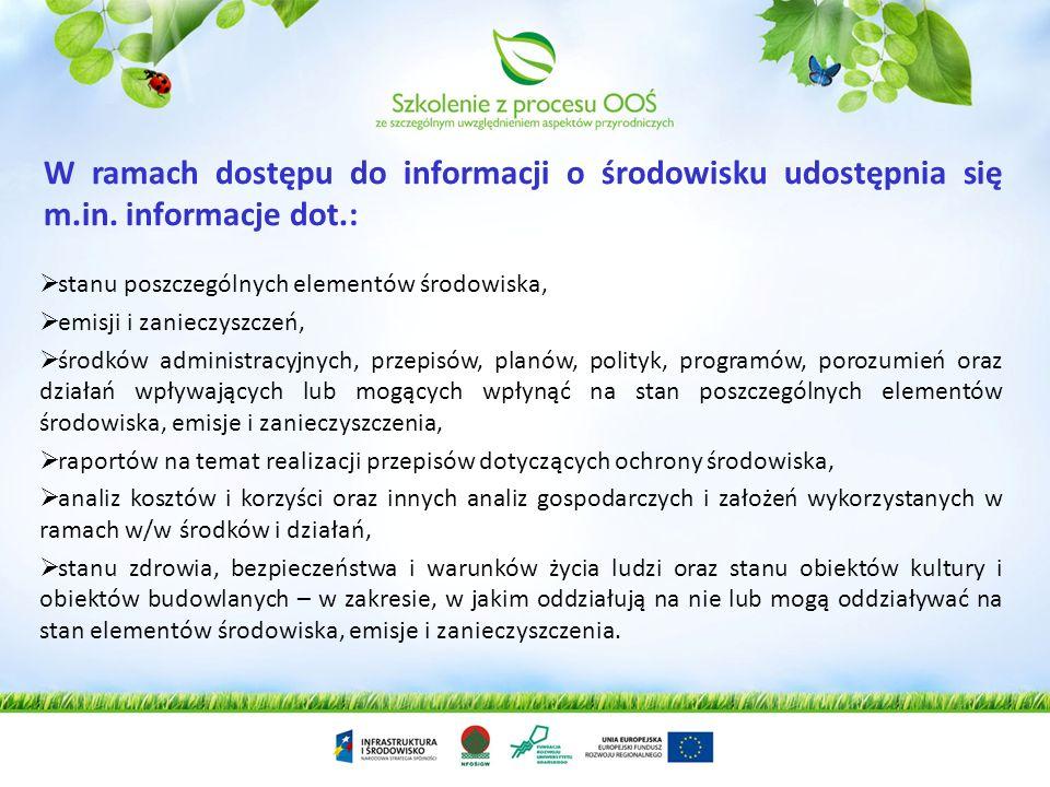 Informacja o środowisku a udział społeczny u udział stron w postępowaniach OOŚ Uprawnienia społeczeństwa do dostępu do informacji o środowisku określa