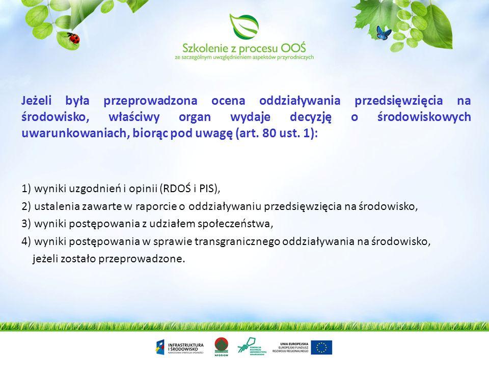 Wniosek o wydanie decyzji środowiskowej Organ rozpoznaje przedsięwzięcie i po zaciągnięciu opinii kwalifikuje je do jednej z grup (screening) Organ wy