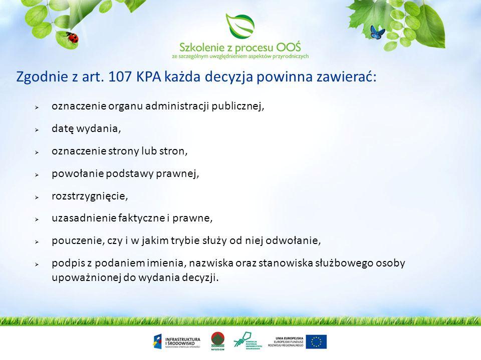 Jeżeli była przeprowadzona ocena oddziaływania przedsięwzięcia na środowisko, właściwy organ wydaje decyzję o środowiskowych uwarunkowaniach, biorąc p