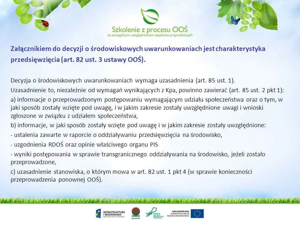2) w przypadku gdy z oceny oddziaływania przedsięwzięcia na środowisko wynika potrzeba: a) zapobiegania, ograniczania oraz monitorowania oddziaływania