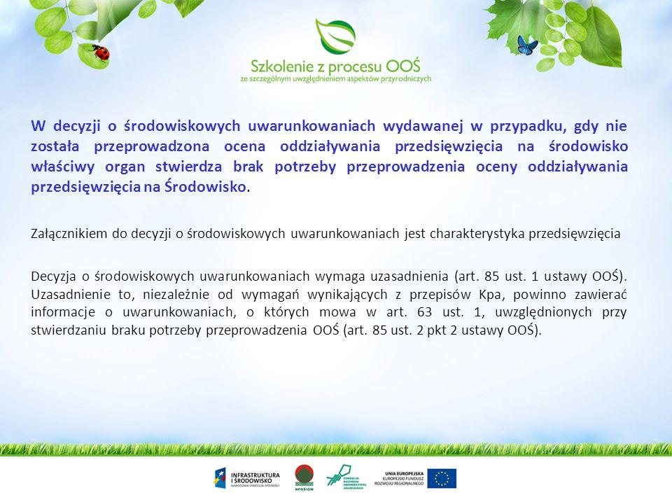 Załącznikiem do decyzji o środowiskowych uwarunkowaniach jest charakterystyka przedsięwzięcia (art. 82 ust. 3 ustawy OOŚ). Decyzja o środowiskowych uw