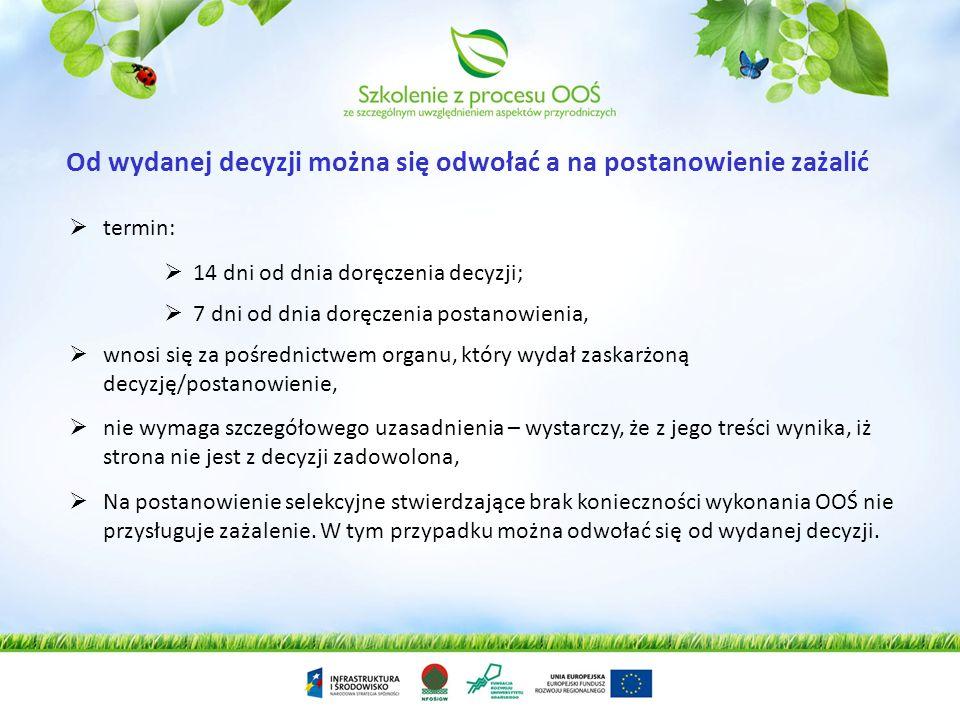 W decyzji o środowiskowych uwarunkowaniach wydawanej w przypadku, gdy nie została przeprowadzona ocena oddziaływania przedsięwzięcia na środowisko wła