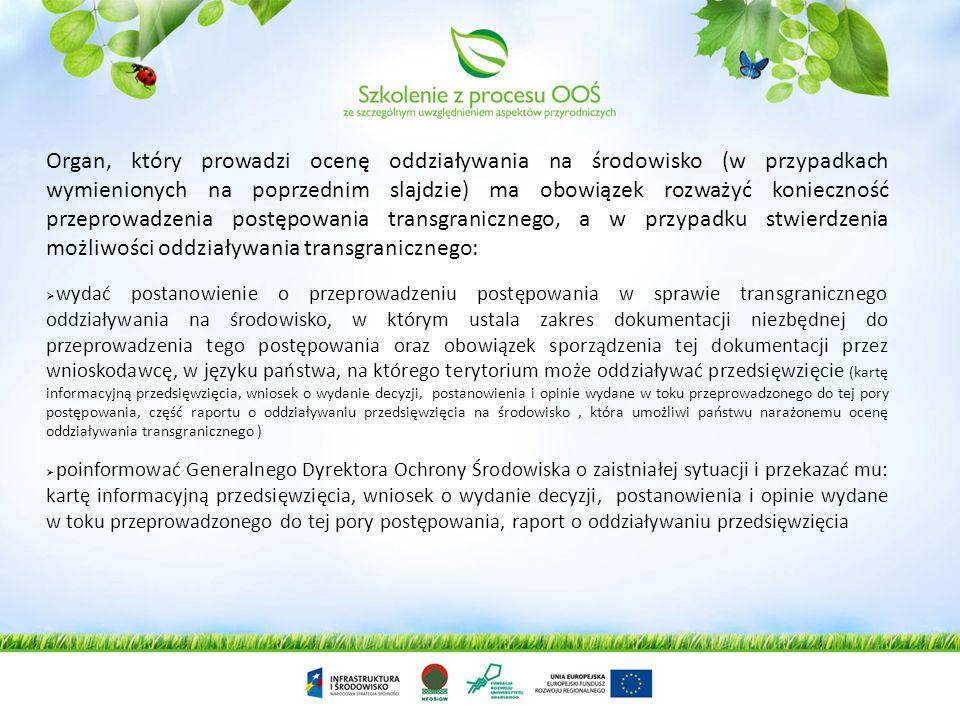 Postępowanie prowadzi się w przypadku przedsięwzięć objętych: decyzją o środowiskowych uwarunkowaniach decyzjami, o których mowa w art. 72 ust. 1 pkt
