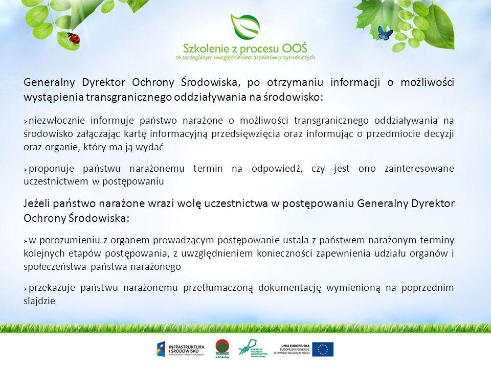 Organ, który prowadzi ocenę oddziaływania na środowisko (w przypadkach wymienionych na poprzednim slajdzie) ma obowiązek rozważyć konieczność przeprow