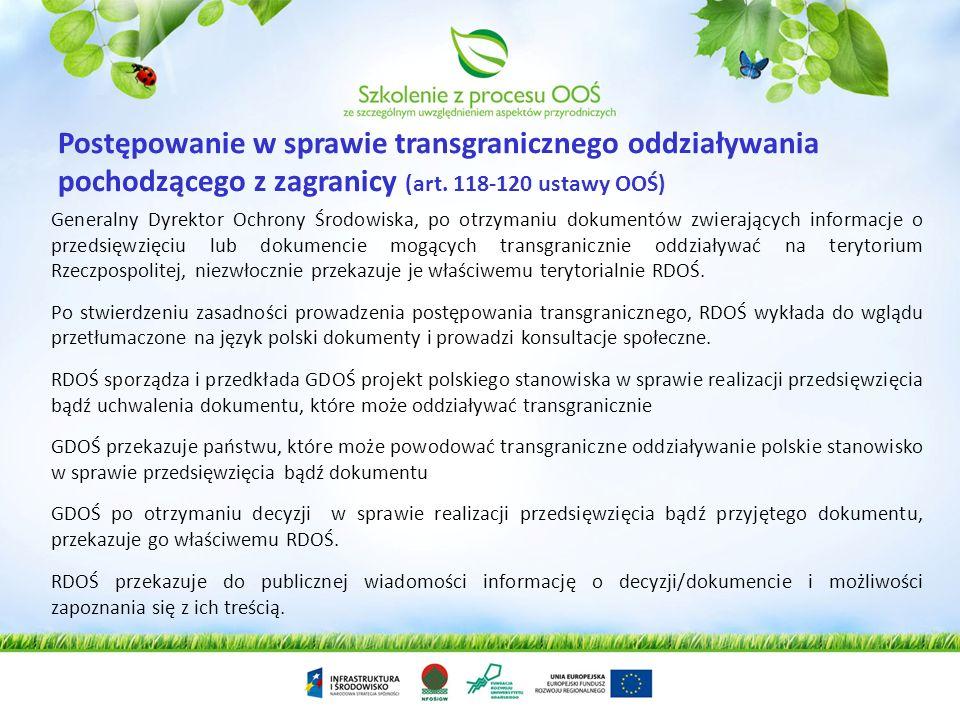 Generalny Dyrektor Ochrony Środowiska, po otrzymaniu informacji o możliwości wystąpienia transgranicznego oddziaływania na środowisko: niezwłocznie in