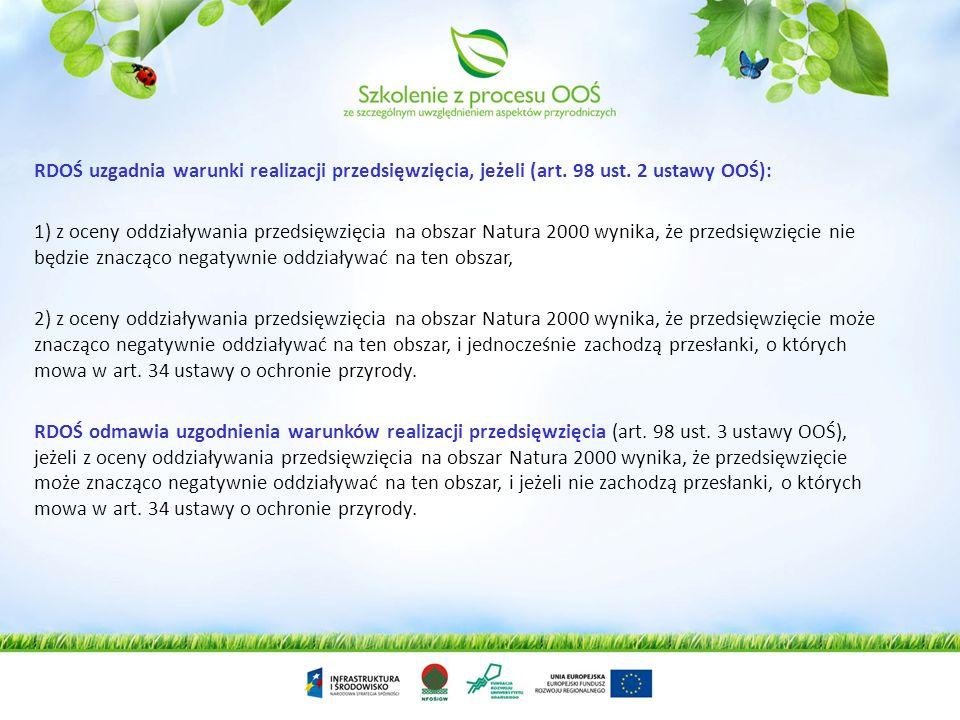 Po otrzymaniu dokumentów – RDOŚ przeprowadza screening naturowy, tzn. uwzględniając łącznie uwarunkowania, o których mowa w art. 63 ust. 1 ustawy OOŚ,