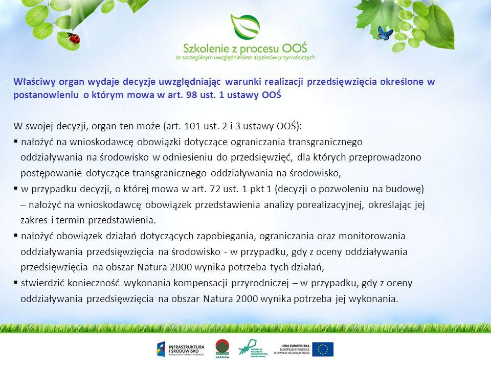 RDOŚ uzgadnia warunki realizacji przedsięwzięcia, jeżeli (art. 98 ust. 2 ustawy OOŚ): 1) z oceny oddziaływania przedsięwzięcia na obszar Natura 2000 w