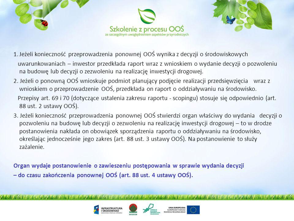 Konieczność przeprowadzenia ponownej oceny oddziaływania na środowisko, na etapie decyzji następczej dla przedsięwzięć z I lub II grupy, wymagających