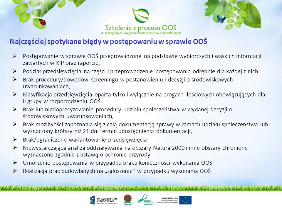 Po przeprowadzeniu oceny oddziaływania przedsięwzięcia na środowisko RDOŚ wydaje postanowienie w sprawie uzgodnienia warunków realizacji przedsięwzięc