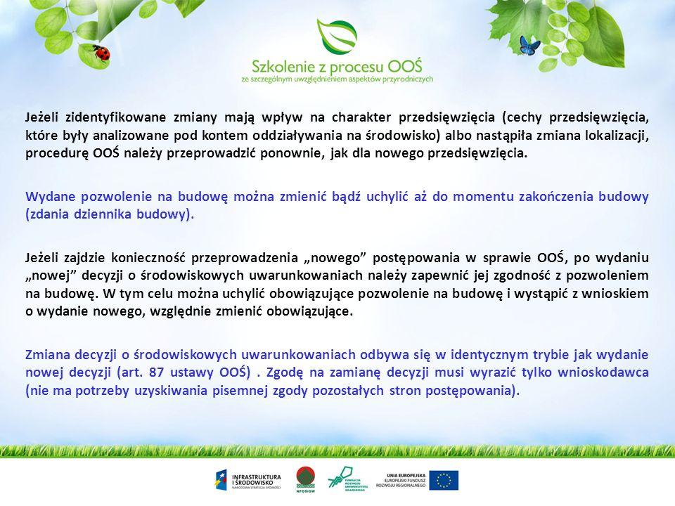 Decyzji o środowiskowych uwarunkowaniach nie wymaga zmiana (art. 72 ust. 2 ustawy OOŚ): Decyzji o których mowa w ust. 1 pkt 1 (decyzje następcze), pol