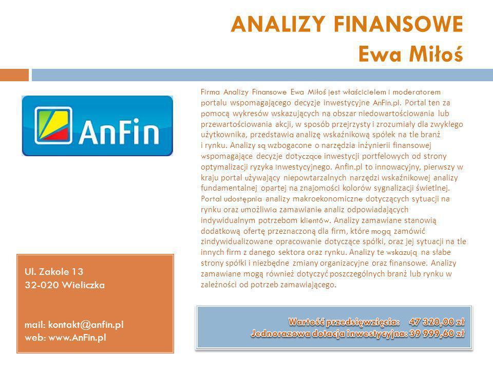 ANALIZY FINANSOWE Ewa Miłoś Ul. Zakole 13 32-020 Wieliczka mail: kontakt@anfin.pl web: www.AnFin.pl Firma Analizy Finansowe Ewa Miłoś jest właściciele
