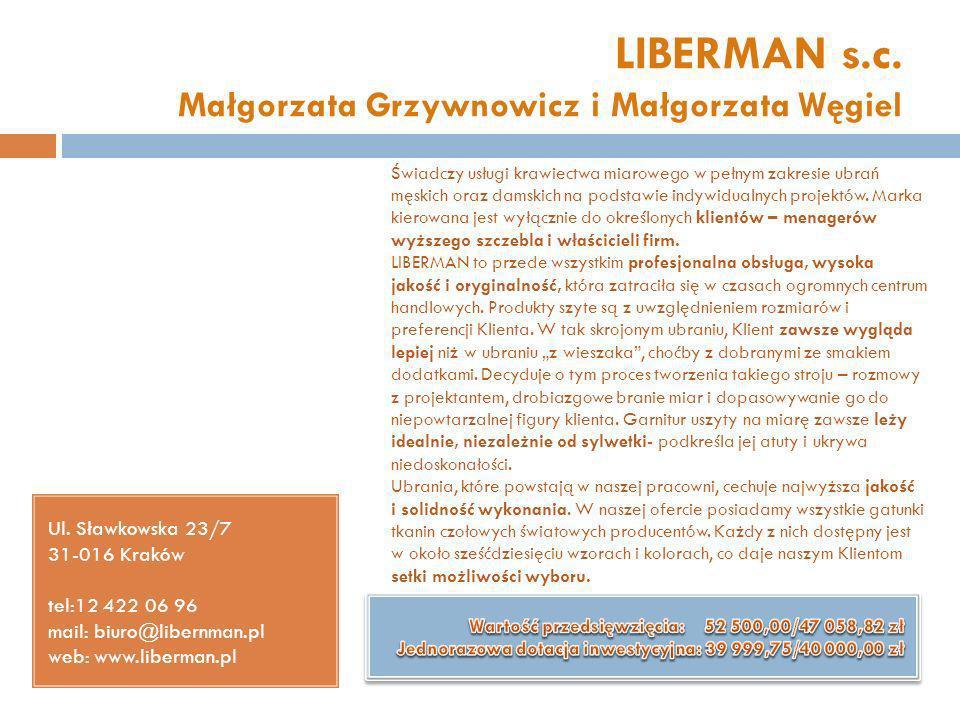 LIBERMAN s.c. Małgorzata Grzywnowicz i Małgorzata Węgiel Ul. Sławkowska 23/7 31-016 Kraków tel:12 422 06 96 mail: biuro@libernman.pl web: www.liberman