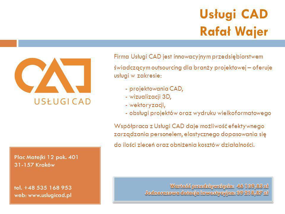 Usługi CAD Rafał Wajer Plac Matejki 12 pok. 401 31-157 Kraków tel. +48 535 168 953 web: www.uslugicad.pl Firma Usługi CAD jest innowacyjnym przedsiębi