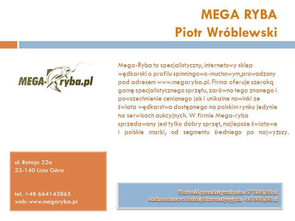MEGA RYBA Piotr Wróblewski ul. Rataja 22a 33-140 Lisia Góra tel. +48 664143865 web: www.megaryba.pl Mega-Ryba to specjalistyczny, internetowy sklep wę