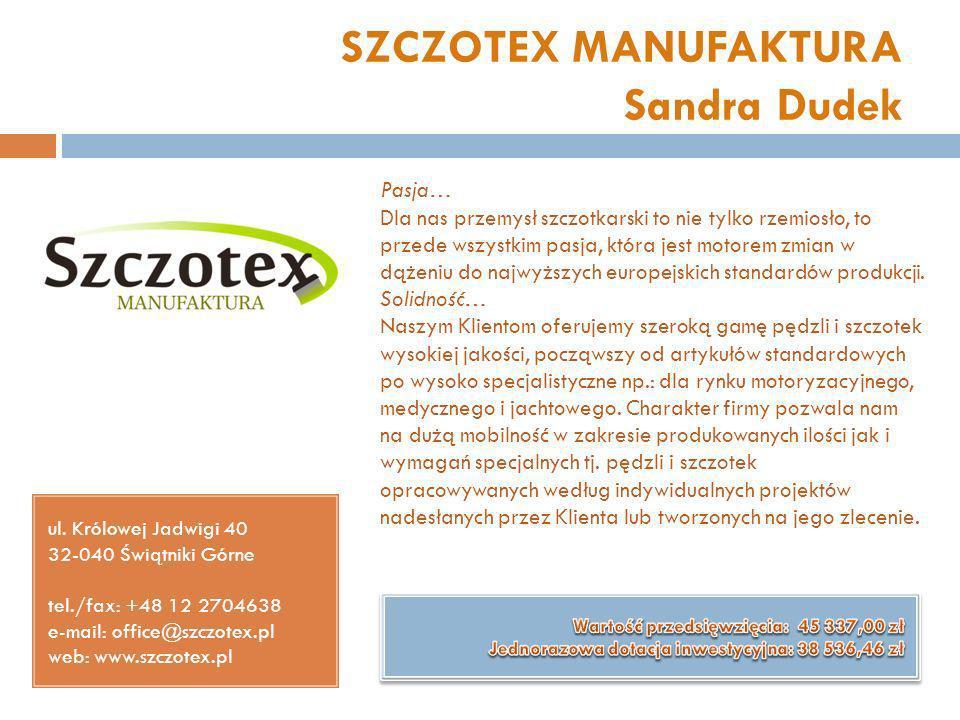 SZCZOTEX MANUFAKTURA Sandra Dudek ul. Królowej Jadwigi 40 32-040 Świątniki Górne tel./fax: +48 12 2704638 e-mail: office@szczotex.pl web: www.szczotex