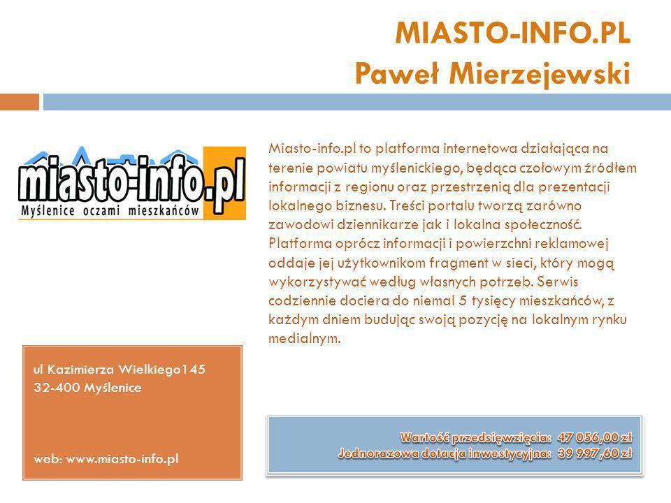 MIASTO-INFO.PL Paweł Mierzejewski ul Kazimierza Wielkiego145 32-400 Myślenice web: www.miasto-info.pl Miasto-info.pl to platforma internetowa działają