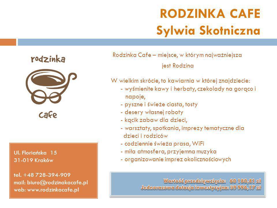 RODZINKA CAFE Sylwia Skotniczna Ul. Floriańska 15 31-019 Kraków tel. +48 728-394-909 mail: biuro@rodzinakacafe.pl web: www.rodzinkacafe.pl Rodzinka Ca