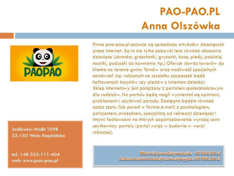 PAO-PAO.PL Anna Olszówka Jodłówka-Wałki 109B 33-150 Wola Rzędzińska tel. +48 533-111-404 web: www.pao-pao.pl Firma pao-pao.pl zajmuje się sprzedażą ar