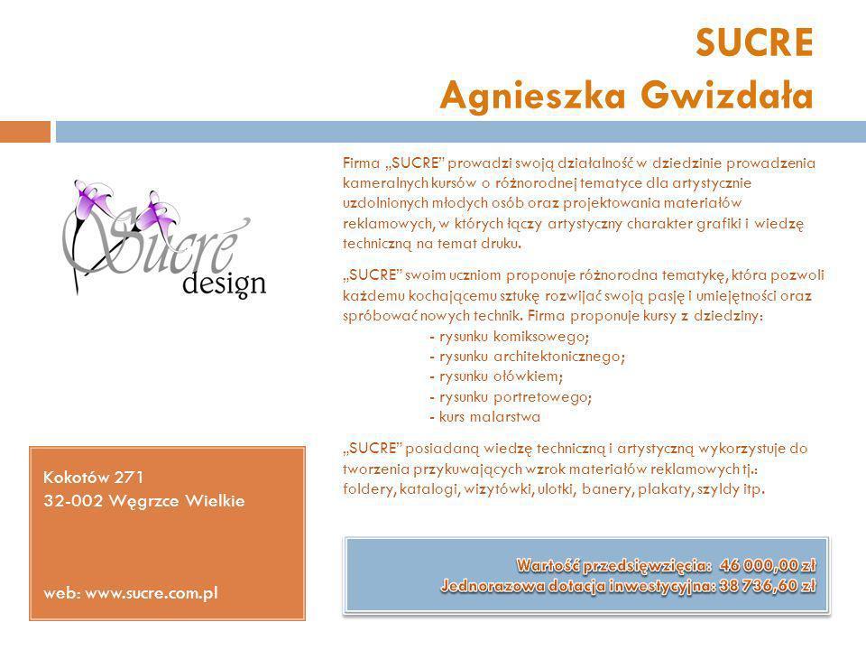 SUCRE Agnieszka Gwizdała Kokotów 271 32-002 Węgrzce Wielkie web: www.sucre.com.pl Firma SUCRE prowadzi swoją działalność w dziedzinie prowadzenia kame