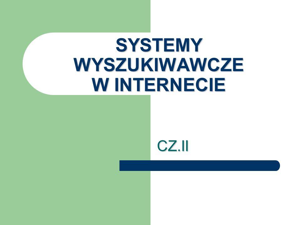 SYSTEMY WYSZUKIWAWCZE W INTERNECIE CZ.II