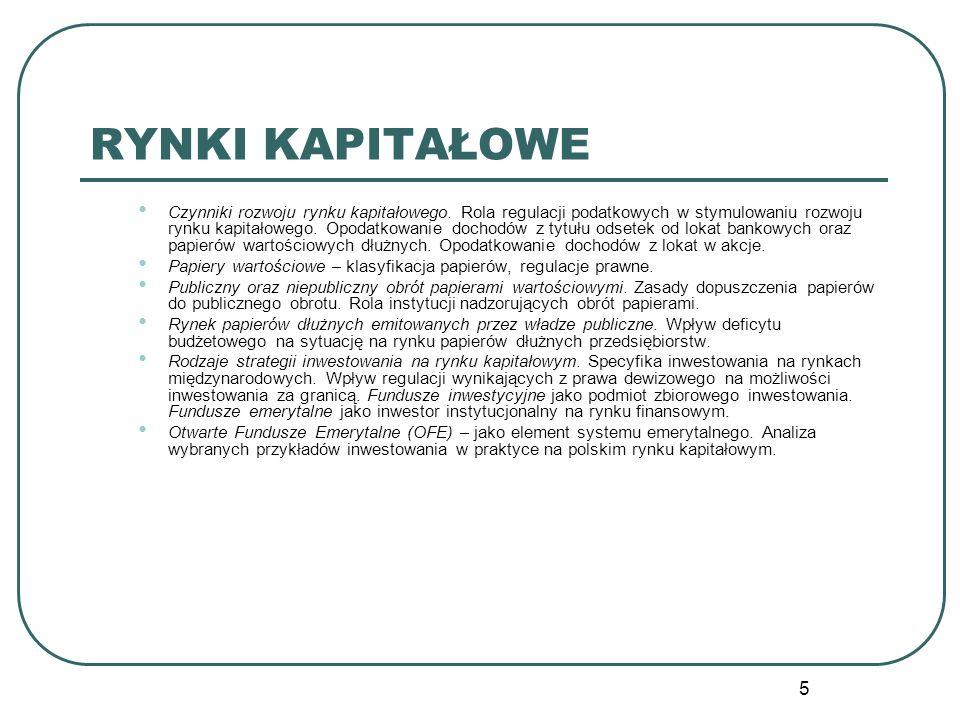 5 RYNKI KAPITAŁOWE Czynniki rozwoju rynku kapitałowego. Rola regulacji podatkowych w stymulowaniu rozwoju rynku kapitałowego. Opodatkowanie dochodów z