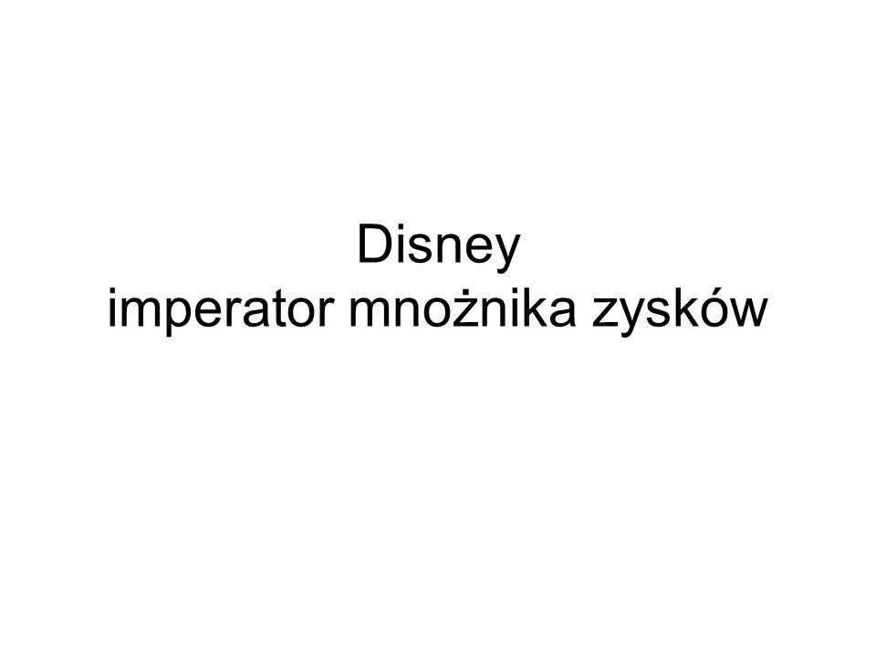 Disney imperator mnożnika zysków