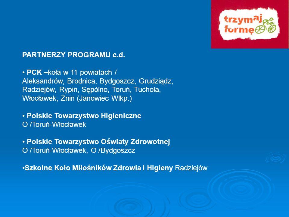PARTNERZY PROGRAMU c.d. PCK –koła w 11 powiatach / Aleksandrów, Brodnica, Bydgoszcz, Grudziądz, Radziejów, Rypin, Sępólno, Toruń, Tuchola, Włocławek,