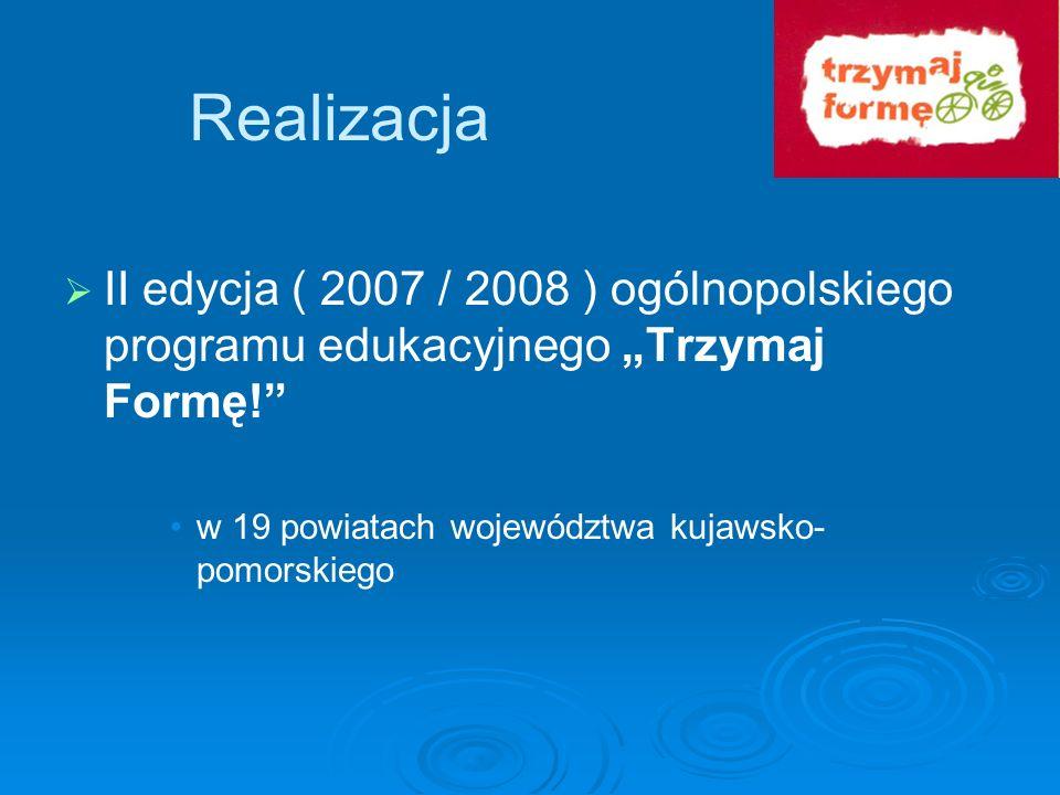 W województwie kujawsko-pomorskim I edycję programu realizowało 268 szkół (248 gimnazjalnych i 20 podstawowych) odstąpiło 14 szkół (5 %) ze zgłoszonych 282 II edycję programu realizowały 384 szkoły(o116 szkół więcej) 268 gimnazjalnych (na ogólną liczbę 356 w województwie) 116 podstawowych (na ogólną liczbę 699 w województwie) w programie uczestniczyło 2,5 tys.