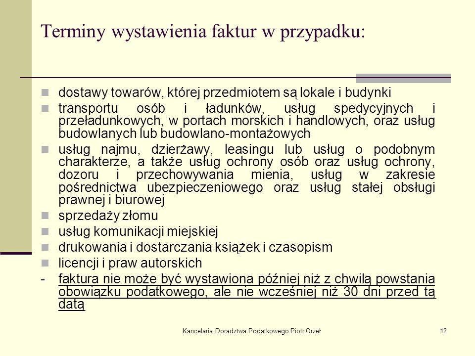 Kancelaria Doradztwa Podatkowego Piotr Orzeł12 Terminy wystawienia faktur w przypadku: dostawy towarów, której przedmiotem są lokale i budynki transpo