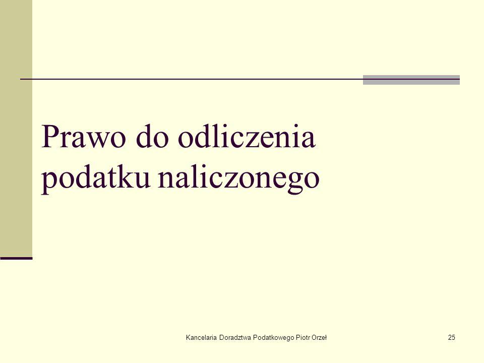 Kancelaria Doradztwa Podatkowego Piotr Orzeł25 Prawo do odliczenia podatku naliczonego