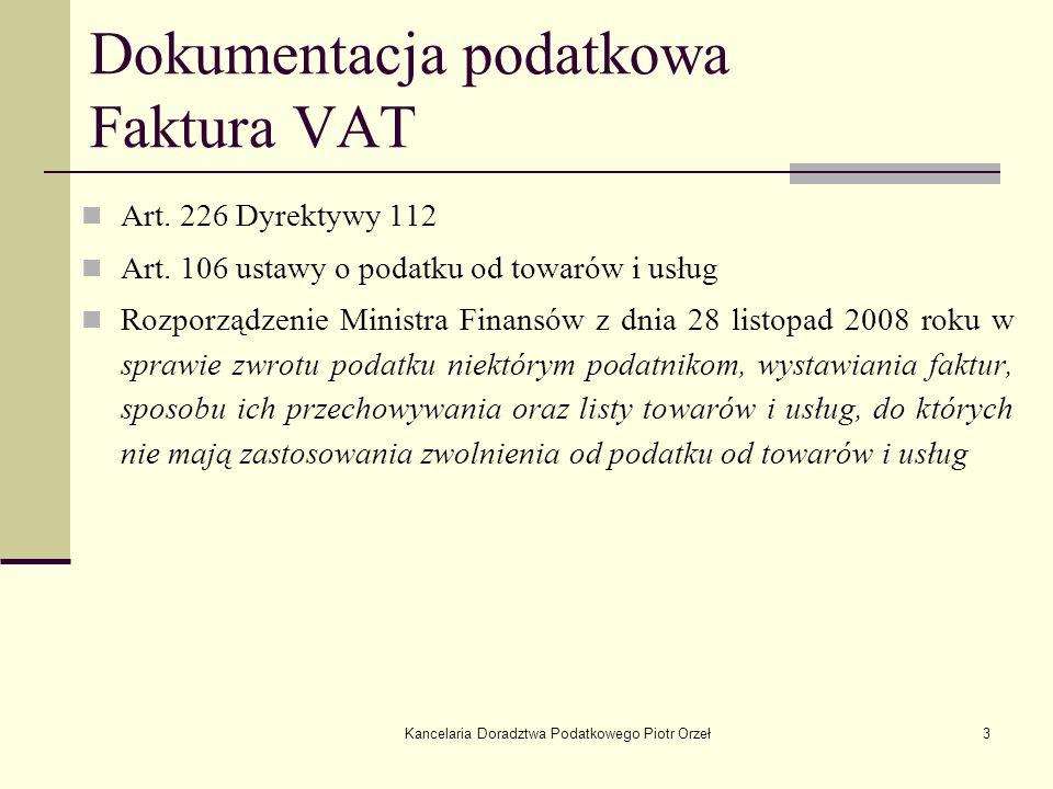 Kancelaria Doradztwa Podatkowego Piotr Orzeł3 Dokumentacja podatkowa Faktura VAT Art. 226 Dyrektywy 112 Art. 106 ustawy o podatku od towarów i usług R
