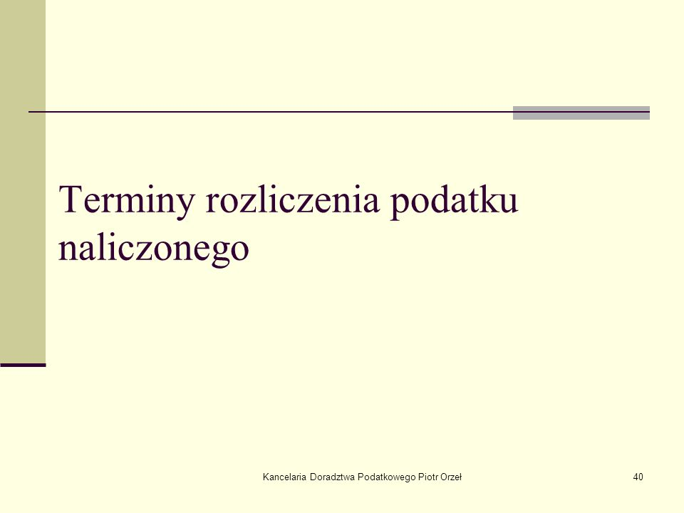 Kancelaria Doradztwa Podatkowego Piotr Orzeł40 Terminy rozliczenia podatku naliczonego