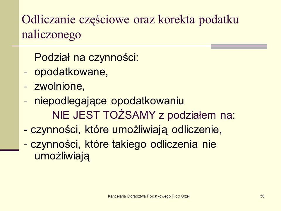 Kancelaria Doradztwa Podatkowego Piotr Orzeł58 Odliczanie częściowe oraz korekta podatku naliczonego Podział na czynności: - opodatkowane, - zwolnione