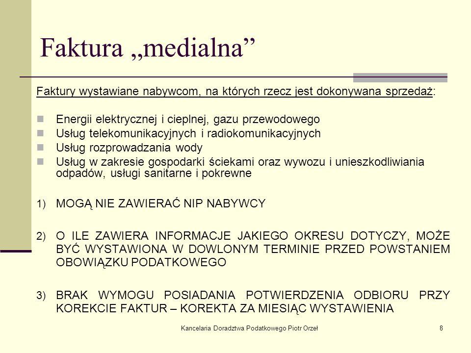 Kancelaria Doradztwa Podatkowego Piotr Orzeł8 Faktura medialna Faktury wystawiane nabywcom, na których rzecz jest dokonywana sprzedaż: Energii elektry