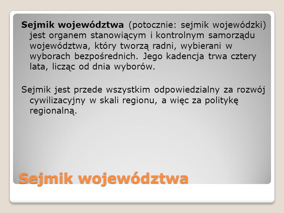Sejmik województwa Sejmik województwa (potocznie: sejmik wojewódzki) jest organem stanowiącym i kontrolnym samorządu województwa, który tworzą radni,