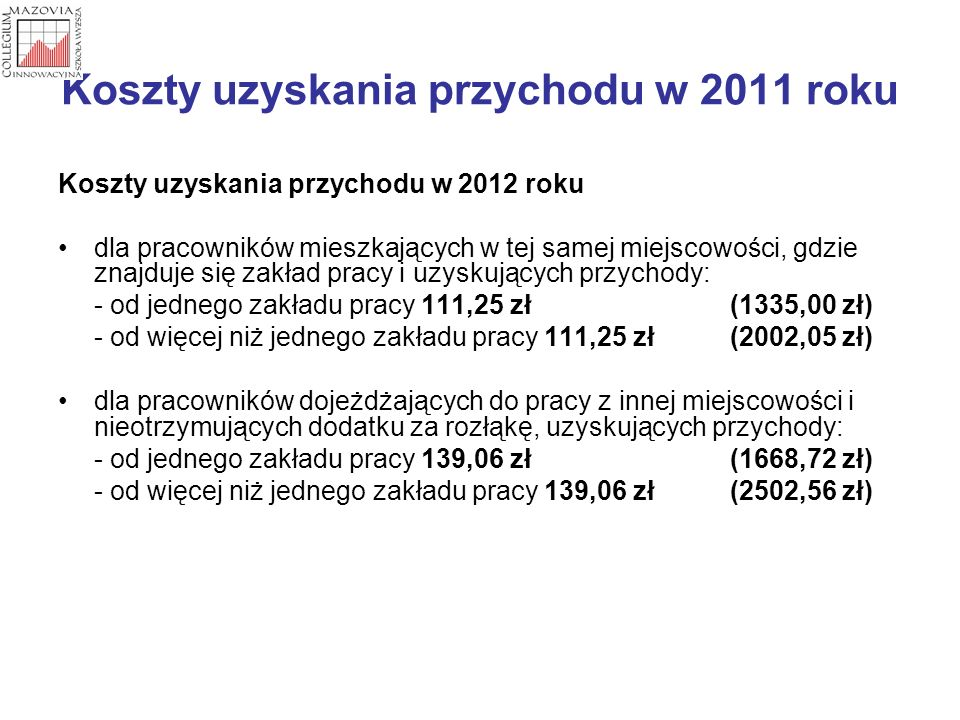 Koszty uzyskania przychodu w 2011 roku Koszty uzyskania przychodu w 2012 roku dla pracowników mieszkających w tej samej miejscowości, gdzie znajduje s