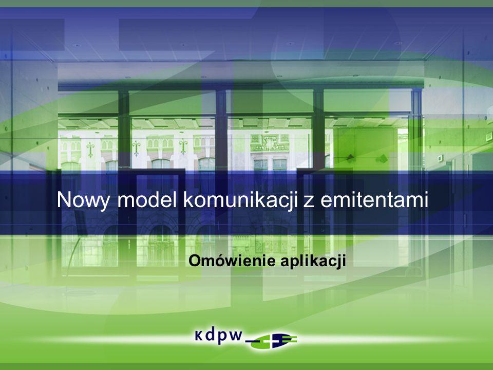 Nowy model komunikacji z emitentami Omówienie aplikacji