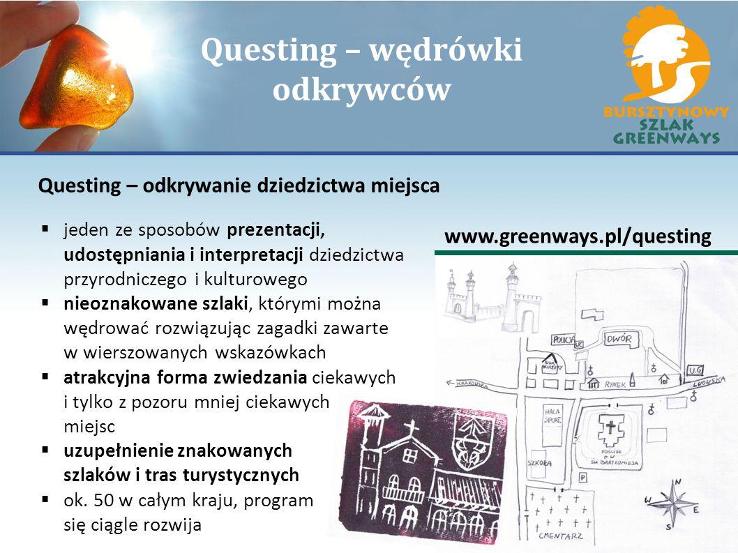 Questing – wędrówki odkrywców Questing – odkrywanie dziedzictwa miejsca www.greenways.pl/questing jeden ze sposobów prezentacji, udostępniania i inter