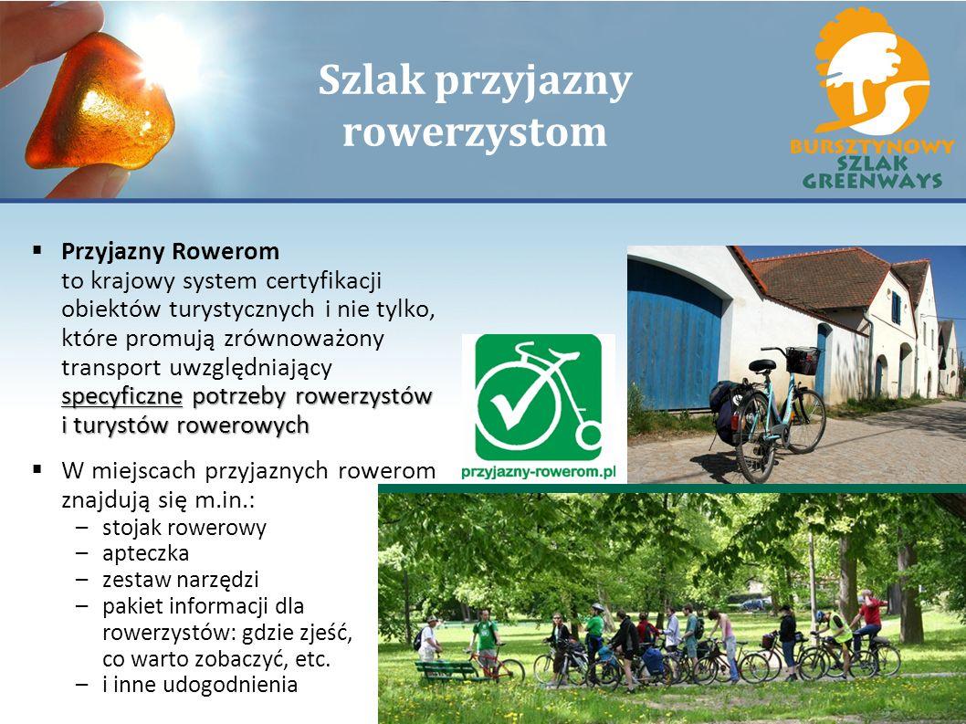 Szlak przyjazny rowerzystom specyficzne potrzeby rowerzystów i turystów rowerowych Przyjazny Rowerom to krajowy system certyfikacji obiektów turystycz