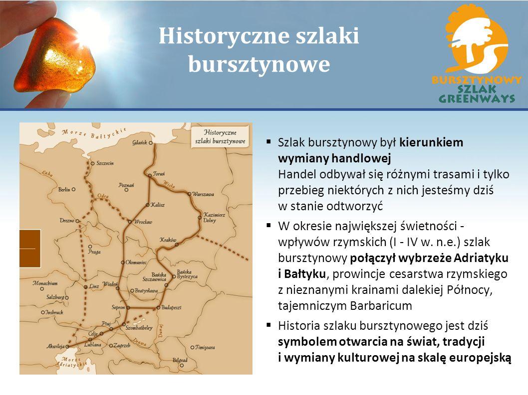 Historyczne szlaki bursztynowe Szlak bursztynowy był kierunkiem wymiany handlowej Handel odbywał się różnymi trasami i tylko przebieg niektórych z nic