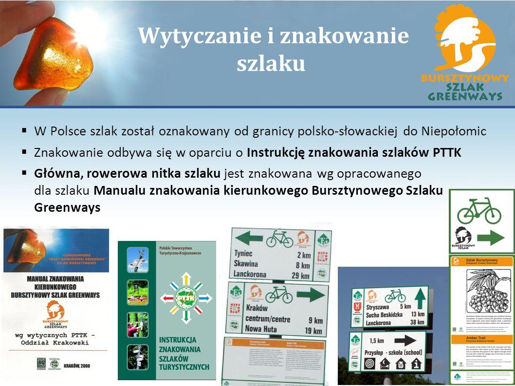 Wytyczanie i znakowanie szlaku W Polsce szlak został oznakowany od granicy polsko-słowackiej do Niepołomic Znakowanie odbywa się w oparciu o Instrukcj