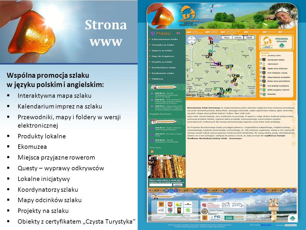 Strona www Wspólna promocja szlaku w języku polskim i angielskim: Interaktywna mapa szlaku Kalendarium imprez na szlaku Przewodniki, mapy i foldery w