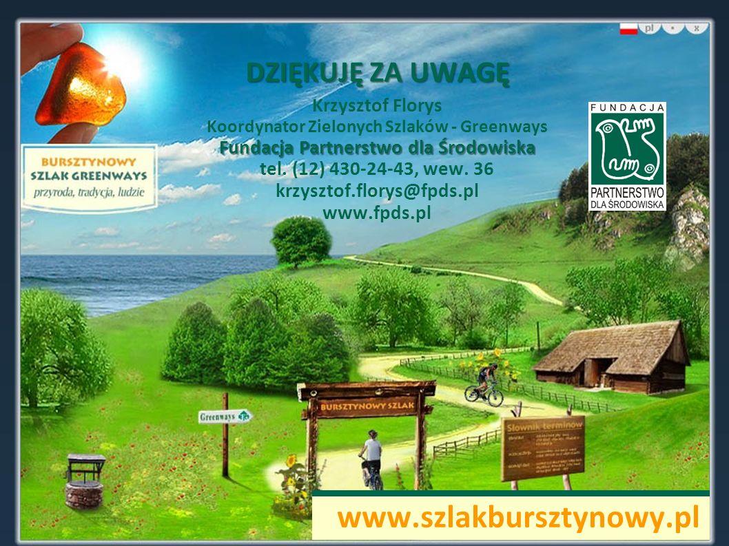 Kontakt: DZIĘKUJĘ ZA UWAGĘ Krzysztof Florys Koordynator Zielonych Szlaków - Greenways Fundacja Partnerstwo dla Środowiska tel. (12) 430-24-43, wew. 36
